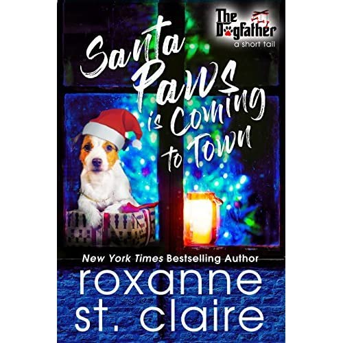 Santa Paws Is Coming To Town By Roxanne St Claire