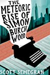 The Meteoric Rise of Simon Burchwood (Simon Adventures #1)