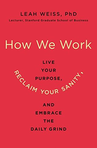 How We Work by Leah  Weiss