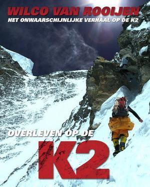 Overleven op de K2 by Wilco van Rooijen