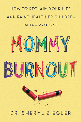 Mommy Burnout How To Reclaim Your Life And Raise Healthier Children In The Process By Sheryl G Ziegler,How To Dispose Of Motor Oil
