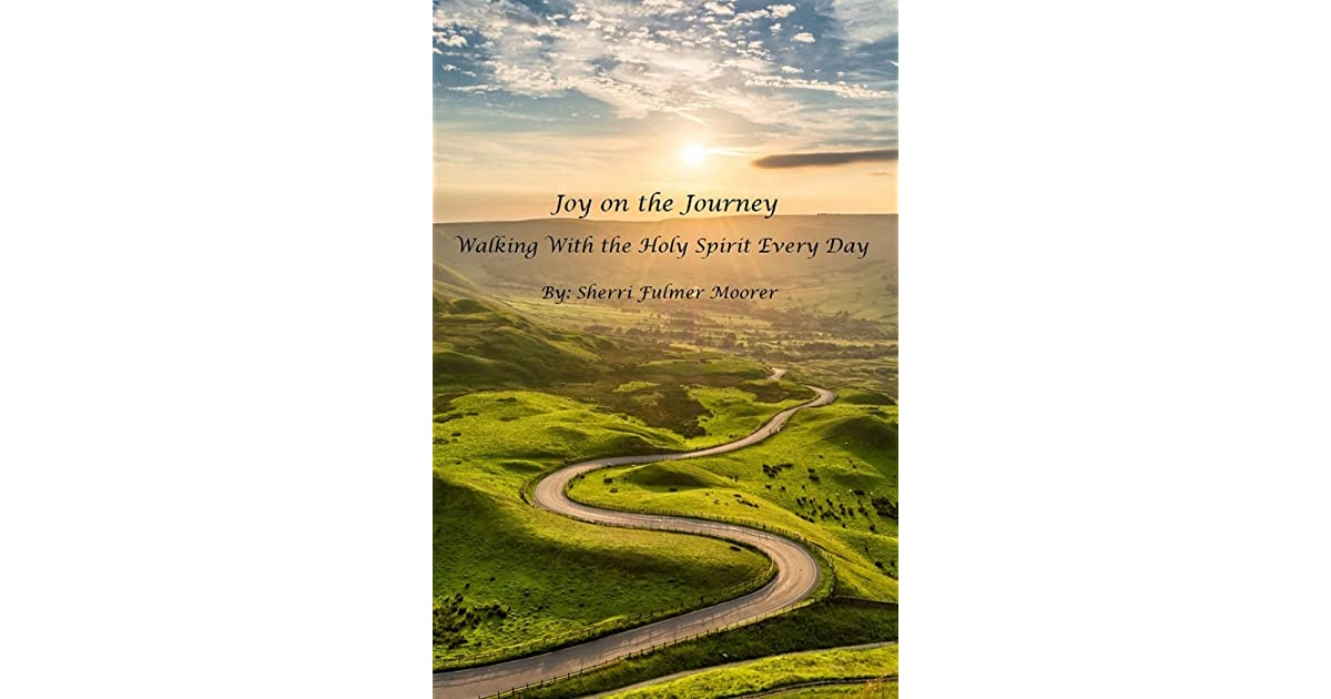 Joy On The Journey Walking With The Holy Spirit Every Day By