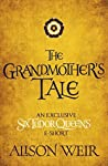 The Grandmother's Tale (Six Tudor Queens #3.5)
