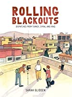 Rolling Blackouts: Dispatches from Turkey, Syria, and Iraq (Rolling Blackouts: Dispatches from Turkey, Syria, and Iraq (2016))