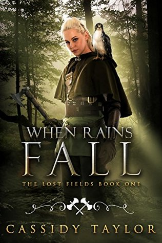 When Rains Fall (The Lost Fields, #1)