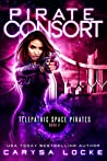 Pirate Consort (Telepathic Space Pirates, #2)
