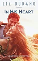 In His Heart (California Love Book 2)