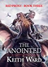 The Anointed (Red Proxy, #3)