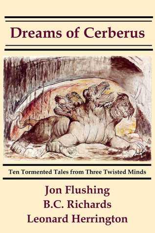 Dreams of Cerberus Jon Flushing, B.C. Richards, Leonard Herrington