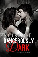 Dangerously Dark (The Dreamcaster Series #3)