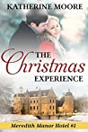 The Christmas Experience (Meredith Manor Hotel, #1)