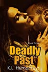 Deadly Past (Deadly Series #3)