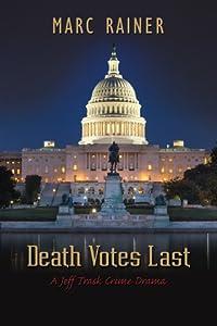 Death Votes Last (Jeff Trask Crime Drama Series, #5)