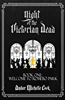Welcome to Romero Park (Night of the Victorian Dead, #1)