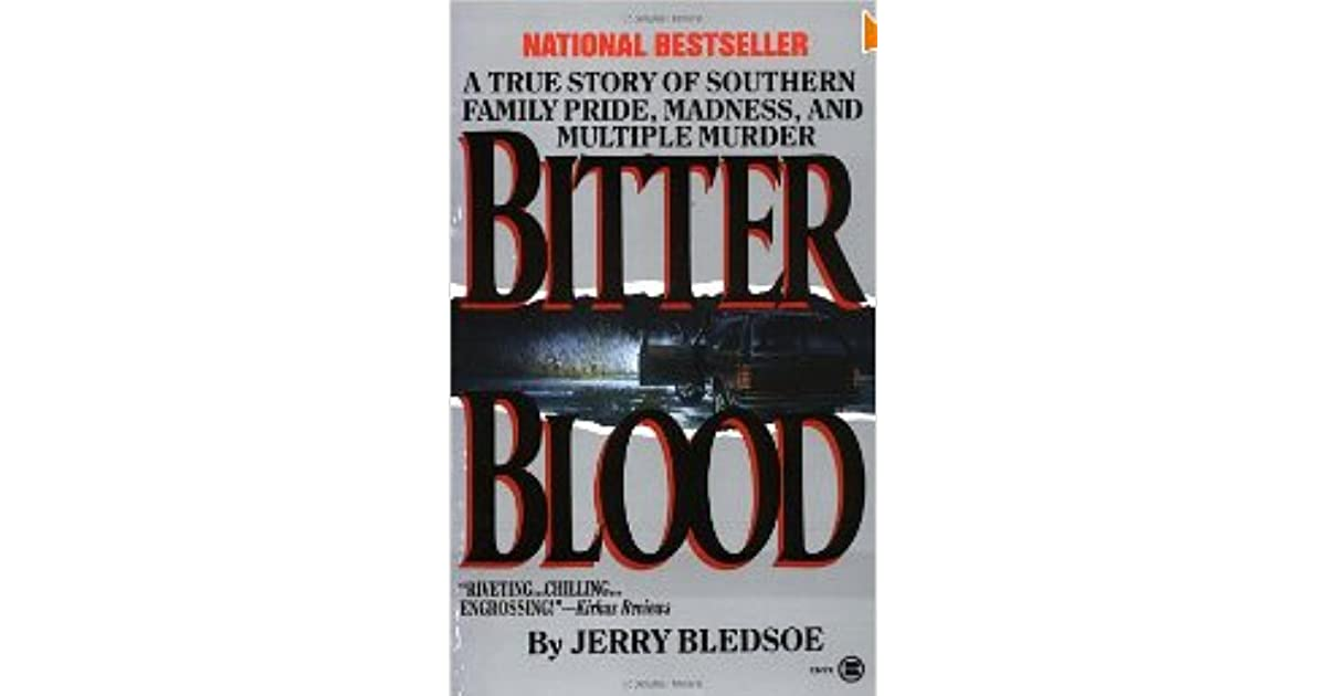 Bitter Blood: A True Story of Southern Family Pride, Madness