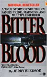 Bitter Blood: A True Story of Southern Family Pride, Madness, and Multiple Murder audiobook review