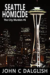 Seattle Homicide (The City Murders, #6)