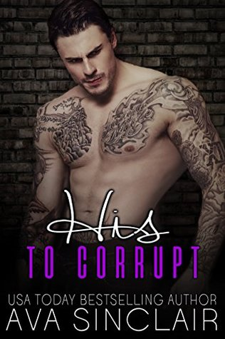 His to Corrupt by Ava Sinclair