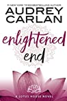 Enlightened End (Lotus House #7)