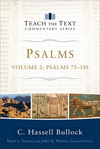Psalms Volume 2 Psalms 73-150 (Teach the Text Commentary Series)