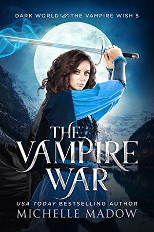 The Vampire War (Dark World: The Vampire Wish #5)