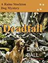 Deadfall (Raine Stockton Dog Mysteries, # 12)