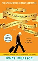The 100-Year-Old Man Who Climbed Out the Window and Disappeared (The Hundred-Year-Old Man, #1)