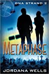 Metaphase by Jordana Wells