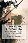 Legend of Cya Sya Do (Cya Sya Do chronicles Book 1)