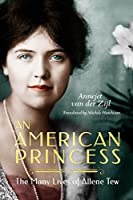 An American Princess: The Many Lives of Allene Tew