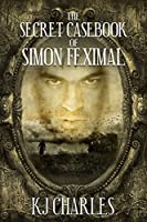 The Secret Casebook of Simon Feximal