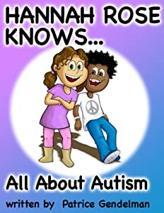 All About Autism (Hannah Rose Knows...)