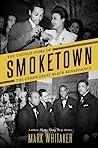 Smoketown: The Un...