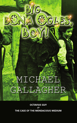 Big Bona Ogles, Boy! by Michael   Gallagher