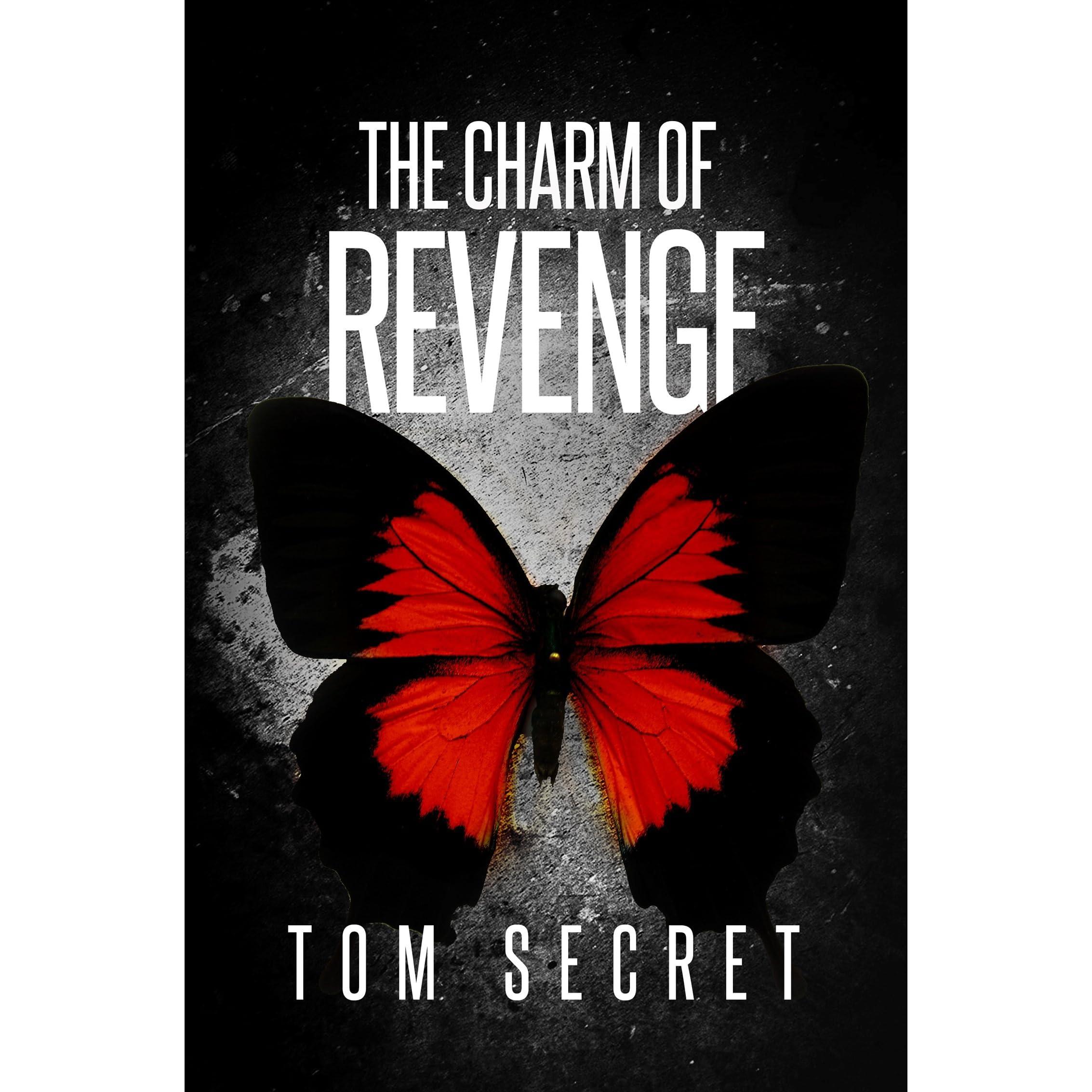 The Charm Of Revenge By Tom Secret