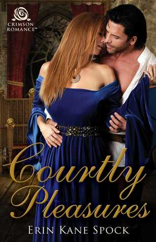 Courtly Pleasures (Courtly Love, #1)
