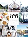 Road Trips -  A Guide to Travel, Adventure, and Choosing Your Own Path