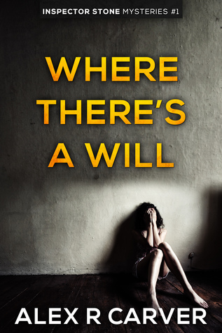 Where There's A Will (Inspector Stone Mysteries, #1)