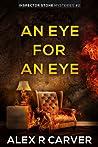 An Eye For An Eye (Inspector Stone Mysteries, #2)