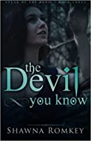 The Devil You Know (Speak of the Devil, #3)