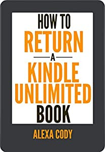 How to Return a Kindle Unlimited Book: Step-by-Step Guide with Screenshots (How To Step-by-Step Guide Book 3)