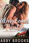 Along Comes Trouble (Brookside Romance, #4)