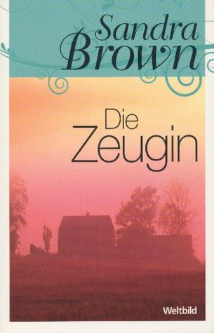 Die Zeugin by Sandra Brown