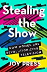 Stealing the Show by Joy Press