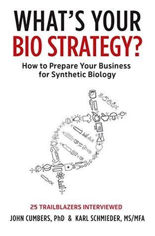 What's Your Bio Strategy? by John Cumbers