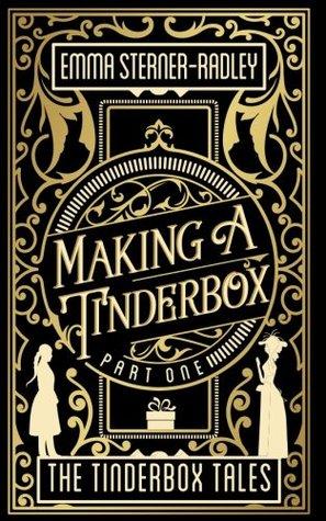 Making a Tinderbox (The Tinderbox Tales, #1)