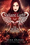 Valiant Light (The Demon Trappers #6)