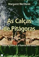 As Calças de Pitágoras: Deus, a Física e a Guerra dos Sexos