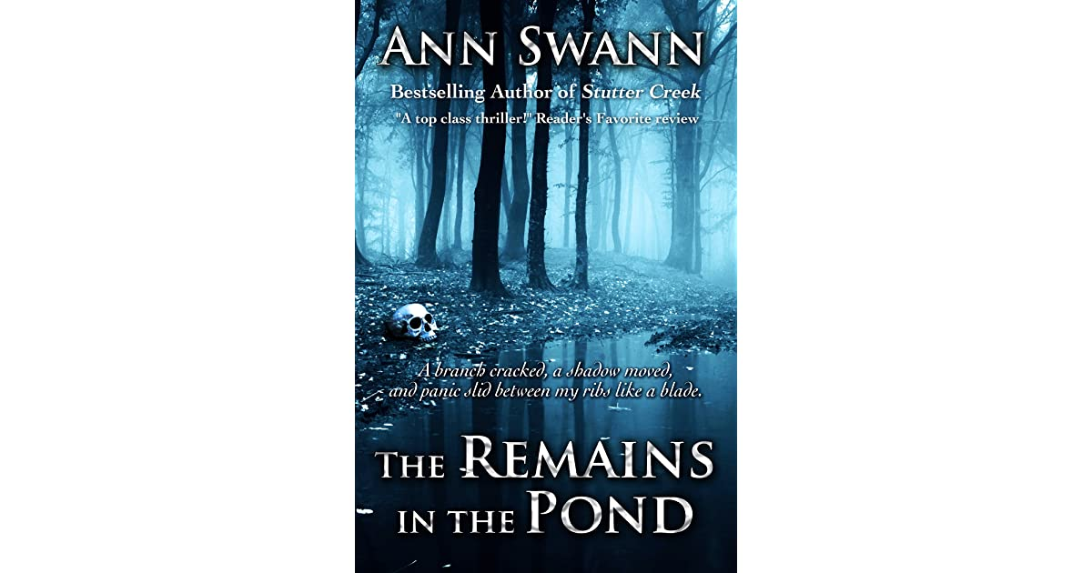 The Remains in the Pond by Ann Swann