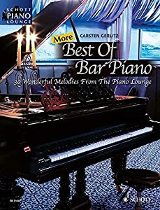 More Best Of Bar Piano: 30 Wonderful Melodies from the Piano Lounge (Songbook) (Schott Piano Lounge)